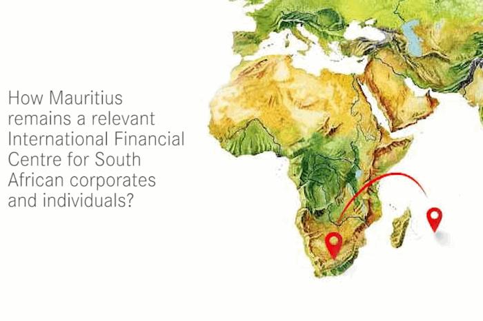 How Mauritius remains a relevant IFC for South African Corporates & Individuals?